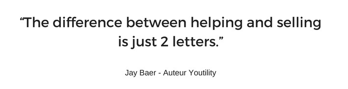 """""""The_difference_between_helping_and_selling_is_just_2_letters_""""_Jay_Baer_-_Auteur_Youtility.jpg"""